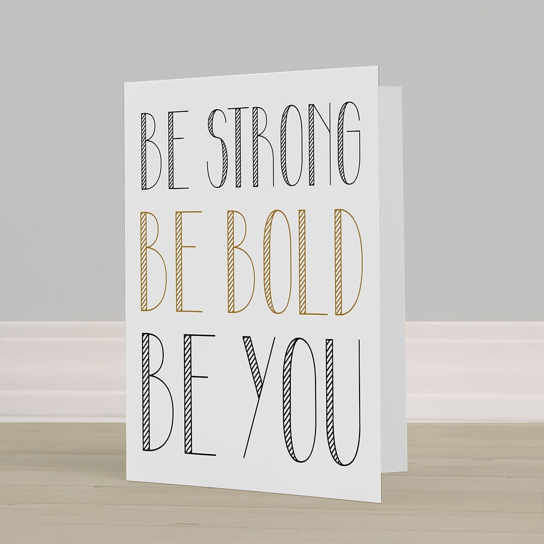 Be Strong Be Bold Be You